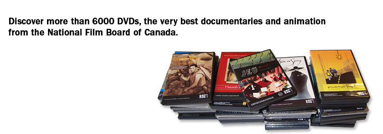 Discover more than 6000 DVDs, the very best documentaries and animation from the National Film Board of Canada.
